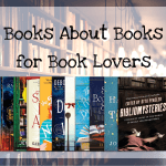 Books about Books for Book Lovers