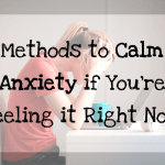 How to Calm Down if You're Feeling Anxiety