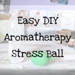 Aromatherapy Stress Balls DIY Stress Relief
