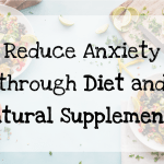 Reduce Anxiety through Diet and Supplements